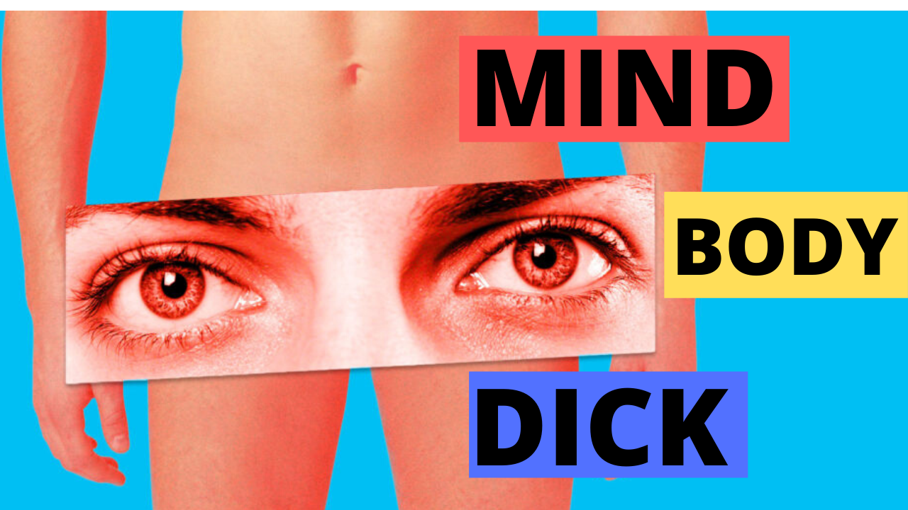 Mind Body Dick Connection